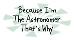 Because I'm The Astronomer