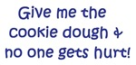 Give me the cookie dough