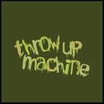 Throw Up Machine