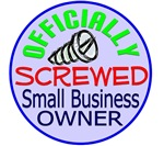 Officially Screwed - Small Business Owner