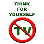 Think For Yourself No TV