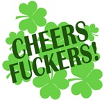 Cheers Fuckers Funny St Pats