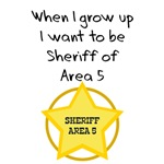 When I grow up I want to be Sheriff of Area 5