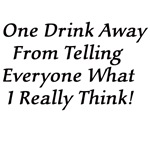 One Drink Away Drunk