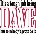 Tough being Dave