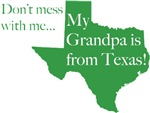 Don't Mess With Me-My Grandpa's From Texas gifts