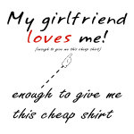 I Love My Boyfriend-and I'm cheap-gifts & apparel