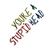 You're a Stupid Head insult clothes & gifts
