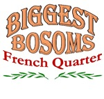 Biggest Bosoms French Quarter