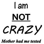 I am NOT Crazy!