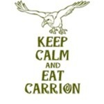 Keep Calm Eat Carrion