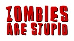 Zombies are Stupid