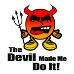 Devil Made Me Do It