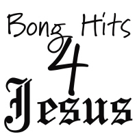 Free Speech T-shirts | Bong Hits for Jesus
