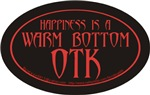 happiness is a warm bottom OTK