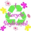 I Recycle Boyfriends