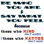 Be Who You Are & Say What You Feel