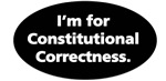 I'm for Constitutional Correctness