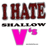 I HATE Shallow V's