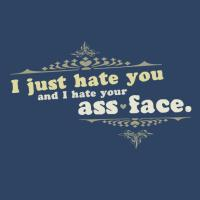 I just hate you.
