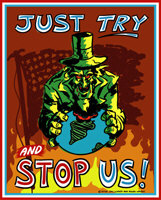 Just Try and Stop Us! Uncle Sam Eats The World.