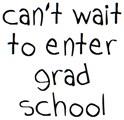 can't wait for grad school