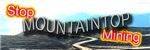 ENVIRONMENT: Stop Mountaintop Mining