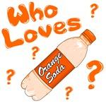 Who Loves Orange Soda
