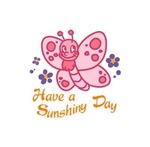 HAVE A SUNSHINY DAY