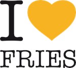 I LOVE FRIES