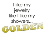 I like my showers... GOLDEN