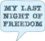 My Last Night of Freedom