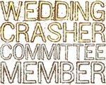 Wedding Crasher Committee Member Shirts