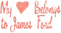 My Heart Belongs to James Ford