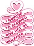 Refuse to Glorify Violence (Pink)