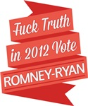 Fuck Truth Vote Romney Ryan