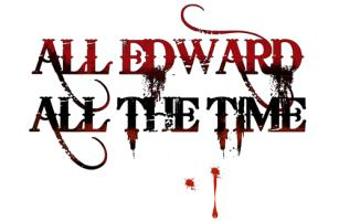 All Edward, All the Time