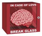 In Case Of Love, Break Glass and Use Brain