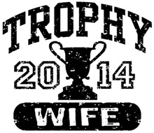 Trophy Wife 2014 t-shirts