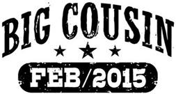 Big Cousin February 2015 t-shirt