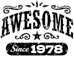 Awesome Since 1978 t-shirts