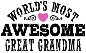 World's Most Awesome Great Grandma t-shirts