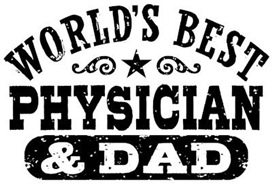 World's Best Physician and Dad t-shirt