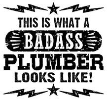 Badass Plumber t-shirts