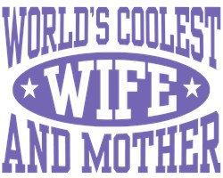 World's Coolest Wife and Mother