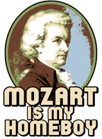 Mozart is My Homeboy | Weird Classical Music Geek T-shirts & Mozart Gifts