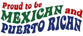 Proud To Be Mexican and Puerto Rican t-shirts