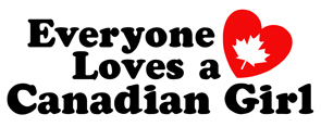 Everyone Loves a Canadian Girl t-shirt