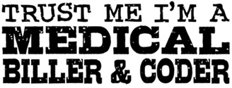 Trust Me I'm A Medical Biller and Coder t-sh