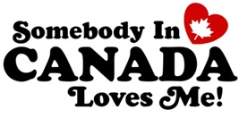 Somebody In Canada Loves Me t-shirts